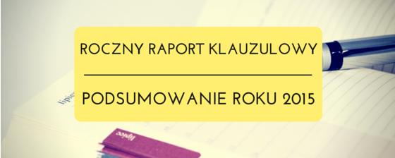 Roczny raport klauzulowy - podsumowanie 2015 od KlauzuleNiedozwolone.pl
